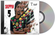 T Rap: SKIPPIN 5