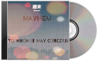 Mayhem-To Whom This May Concern